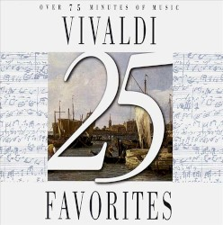 25 Vivaldi Favorites - Gloria, for 3 solo voices, chorus, trumpet, oboe, violin (ad lib), 2 violas, 2 cellos, strings & continuo in D major, RV 589- Unspeci