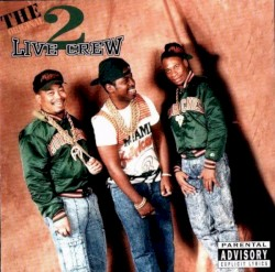 2 Live Crew - Its Gotta To Be Fresh