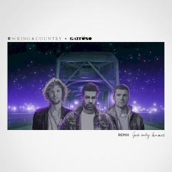 for KING & COUNTRY - God Only Knows (GATTÜSO Remix)