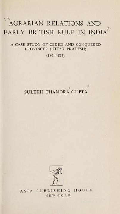 Agrarian relations and early British rule in India by Sulekh Chandra Gupta