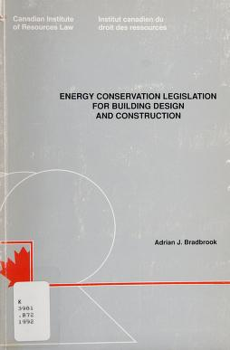Cover of: Energy conservation legislation for building design and construction | Adrian J. Bradbrook