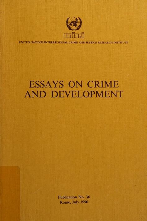 Essays on crime and development by edited by Ugljes̆a Zvekić.