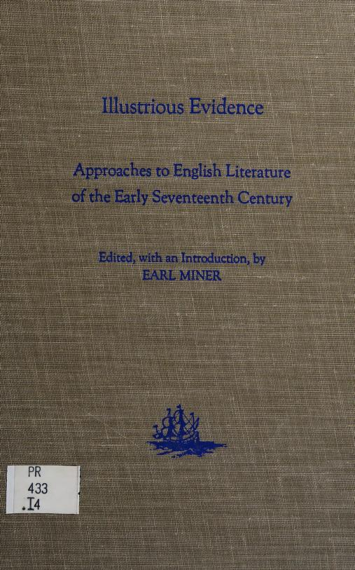Illustrious evidence by edited, with an introd., by Earl Miner.