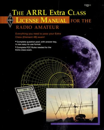 Cover of: The ARRL extra class license manual by edited by Larry D. Wolfgang ; production staff, Dan Wolfgang ... [et al.].