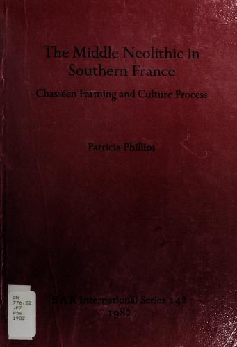 Cover of: The middle Neolithic in southern France   Patricia Phillips