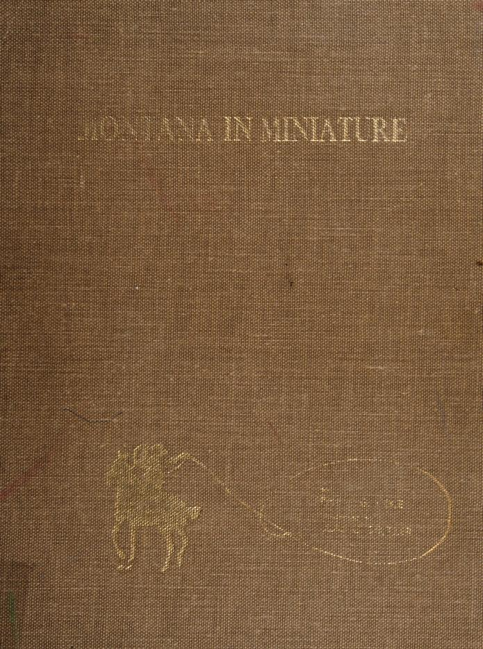 Montana in miniature by Philip G. Cole