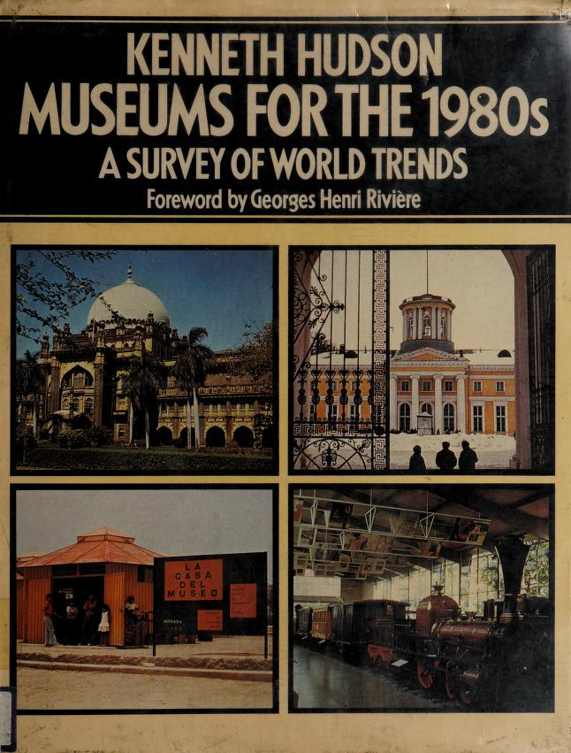 Museums for the 1980s by Kenneth Hudson