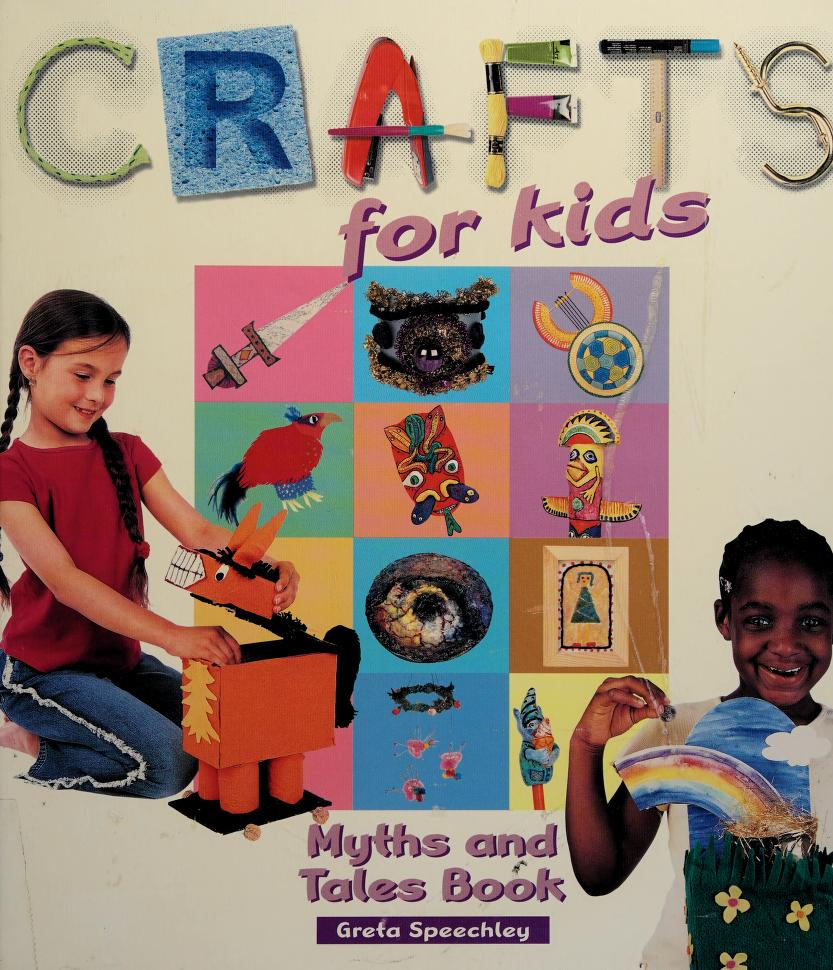 Myths and tales book (Crafts for kids) by Greta Speechley
