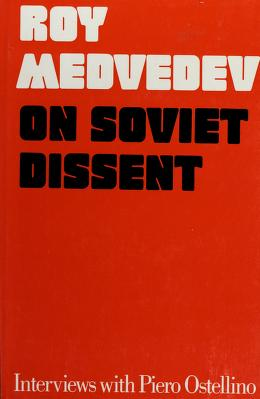 Cover of: On Soviet Dissent Interviews with Piero Ostellino | Roy (Wm. A. Packer, Trans) (Geo. Saunders, Edited) Medvedev