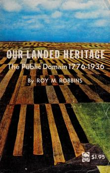 Cover of: Our landed heritage | Roy Marvin Robbins