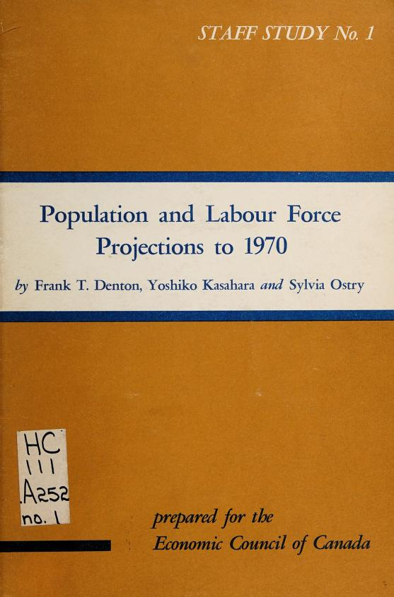 Population and labour force projections to 1970 by Frank T. Denton
