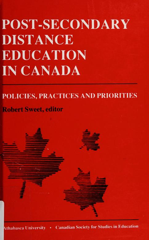 Post-secondary distance education in Canada by Robert Sweet, editor.