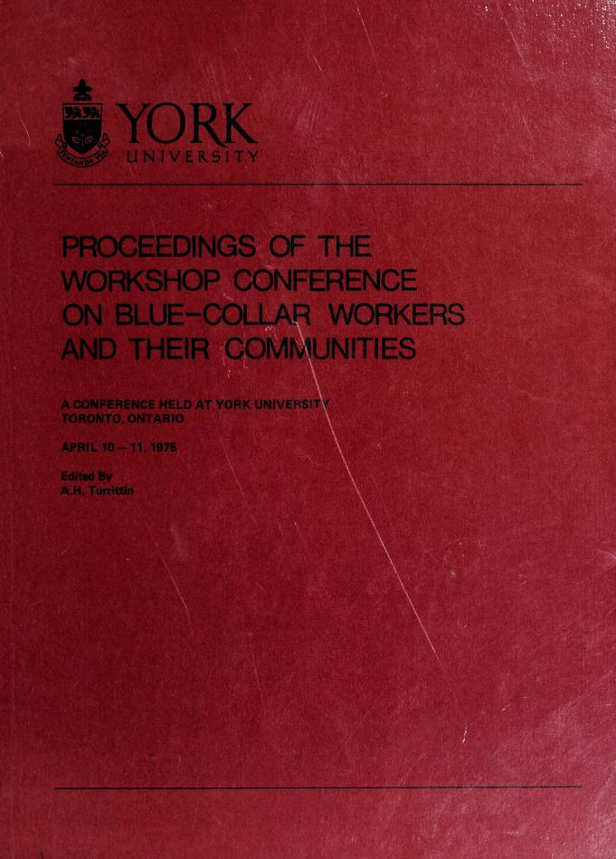 Proceedings of the Workshop Conference on Blue-Collar Workers and Their Communities by Workshop Conference on Blue-Collar Workers and Their Communities (1975 York University)