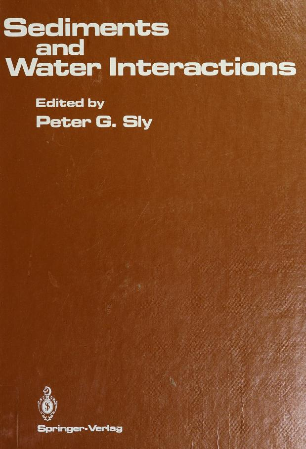 Sediments and water interactions by International Symposium on Interactions Between Sediments and Water (3rd 1984 Geneva, Switzerland)
