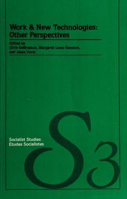 Cover of: Work and New Technologies   Margaret Benston, Chris Debresson
